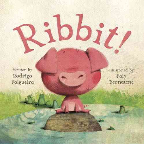 Ribbit! By Folgueira, Rodrigo/ Bernatene, Poly (ILT)