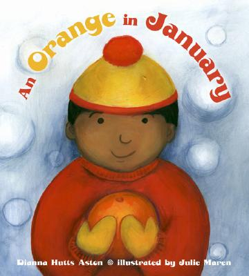 An Orange in January By Aston, Dianna Hutts/ Maren, Julie (ILT)